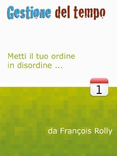 Gestione del Tempo (Italian Edition) by François Rolly. $8.45. Author: François Rolly. 37 pages