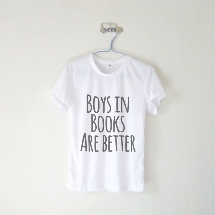Boys In Books Are Better T-shirt $12.99 ; Boys In Books Are Better Shirt ; Humor ; Bookworm ; #Tumblr ;  #Hipster Teen Fashion ; Shop More Tumblr Graphic Tees at KISSMEBANGBANG.COM