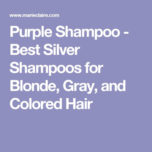 Purple Shampoo - Best Silver Shampoos for Blonde, Gray, and Colored Hair
