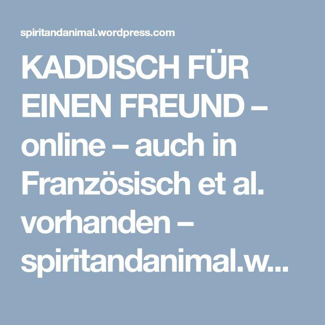 KADDISCH FÜR EINEN FREUND - online - auch in Französisch