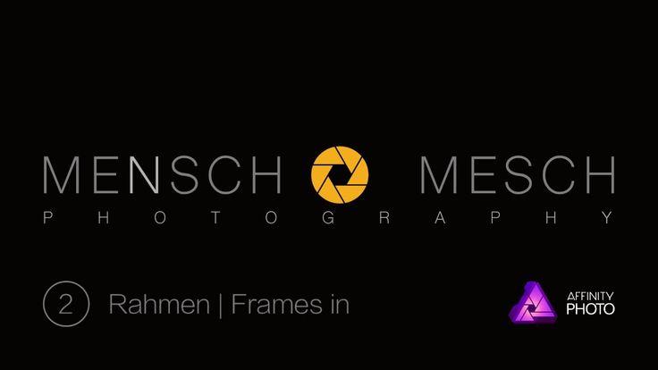 02 Rahmen um Fotos – Affinity Photo