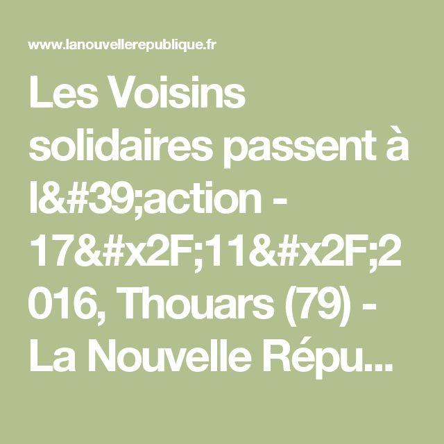 Les Voisins solidaires passent à l'action - 17/11/2016, Thouars (79) - La Nouvelle République