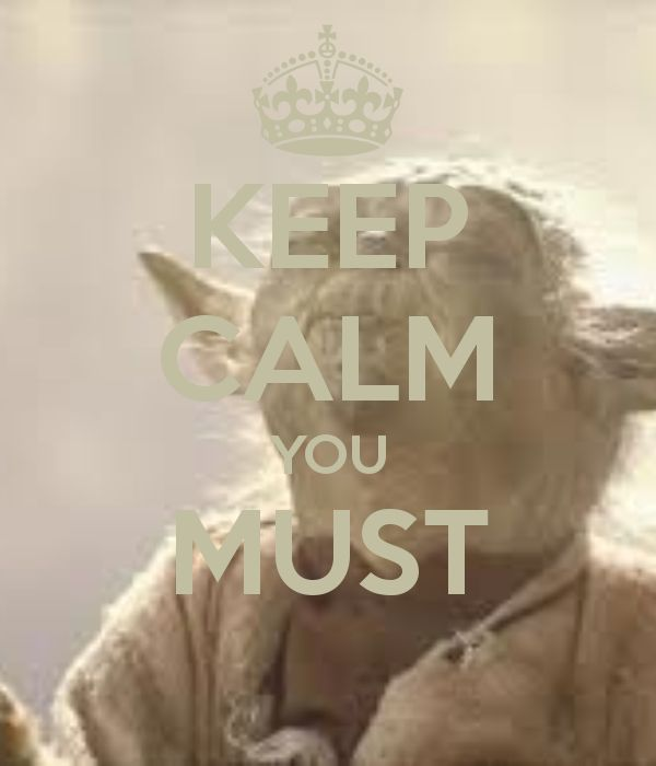 KEEP CALM YOU MUST