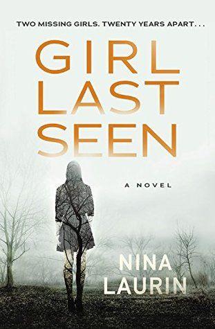 Title: Girl Last Seen  Author: Nina Laurin  Narrator: Vanessa Johansson  Published: June 2017, Hachette Audio  Length: 8 hours 11 minutes ...