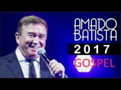 Amado Batista  Gospel CD 2017