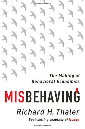 "Misbehaving: The Making of Behavioral Economics by Richard H. Thaler "". Dismissed at first by economists as an amusing sideshow, the study of human miscalculations and their effects on markets now drives efforts to make better decisions in our lives, our businesses, and our governments."""