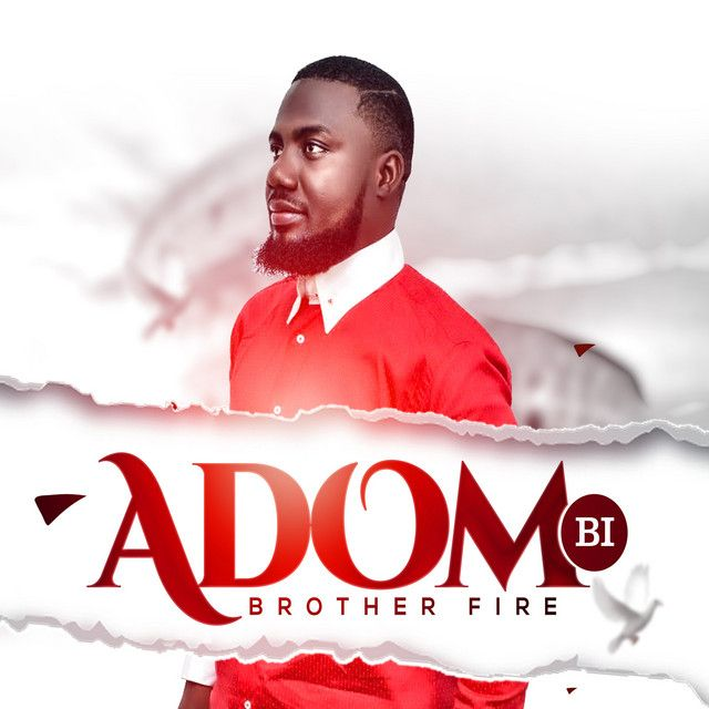 Download Brother Fire Adom Bi Feat Bro Sammy In 2020 Big Songs Gospel Music Brother