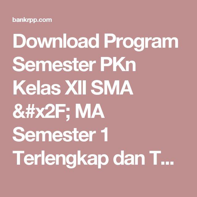 Download Program Semester PKn Kelas XII SMA / MA Semester 1 Terlengkap dan Terbaru - BankRPP.Com