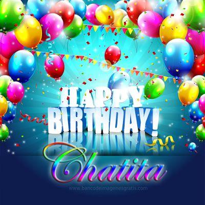 Postales de cumpleaños con nombres y apodos: Happy Birthday Chatita.