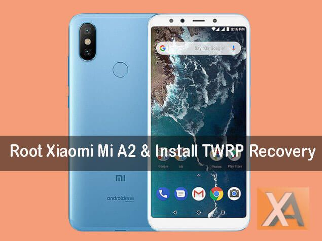 Root Xiaomi Mi A2 and install TWRP Recovery | Xiaomi