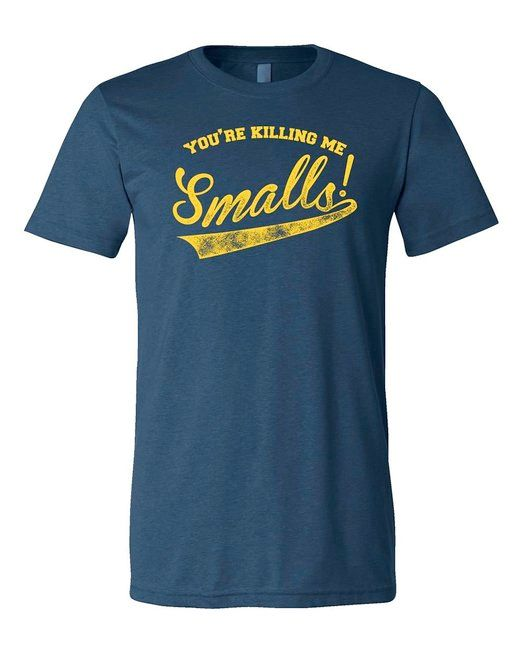 you're killing me smalls. #sandlot #ad #quote *love this t-shirt + movie