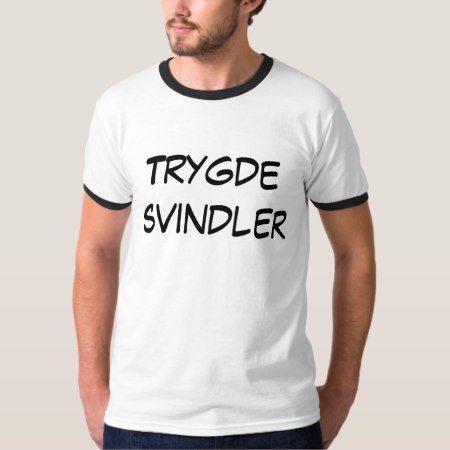 Trygde svindler, social security fraudster T-Shirt - tap to personalize and get yours