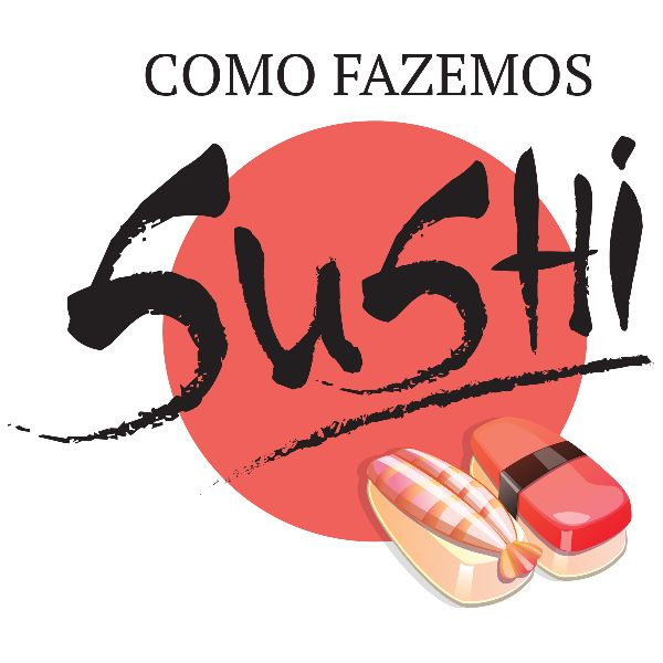 Como Fazemos Sushi - Curso Profissional de Sushiman Para TODOS! Acesse AGORA!