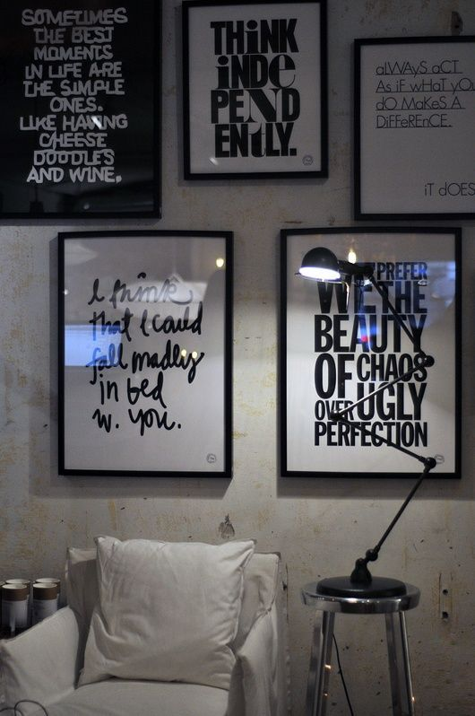 quote wall love this //maybe not this monochromatic... or so large... but I love the idea of having a quote wall!//