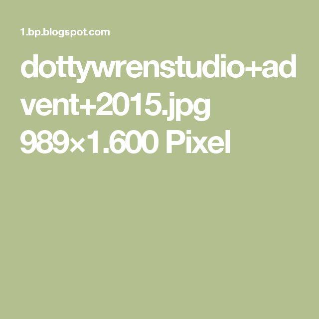 dottywrenstudio+advent+2015.jpg 989×1.600 Pixel