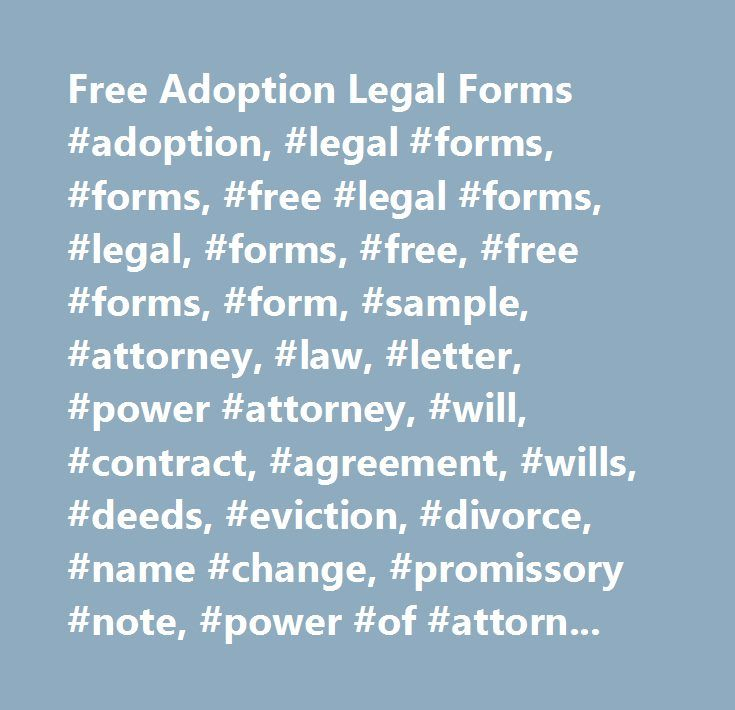 Free Adoption Legal Forms #adoption, #legal #forms, #forms, #free #legal #forms, #legal, #forms, #free, #free #forms, #form, #sample, #attorney, #law, #letter, #power #attorney, #will, #contract, #agreement, #wills, #deeds, #eviction, #divorce, #name #change, #promissory #note, #power #of #attorney, #marital, #employment, #contract, #lease, #rental, #bankruptcy, #landlord, #tenant, #notice…