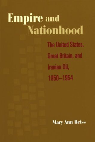 Empire and Nationhood by Mary Ann Heiss. $34.00. Publication: April 15, 1997. Publisher: Columbia University Press (April 15, 1997). Author: Mary Ann Heiss. Heiss provides a detailed account of the 1951 seizure of British oil holdings in Iran by prime minister Mohammed Mossadegh, a turning point in cold war history.                                                         Show more                               Show less
