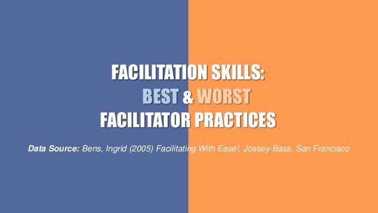 Facilitation Skills: Best and Worst Facilitator Practices #b2b #effective #communication #business #meetings #facilitation #facilitationskills