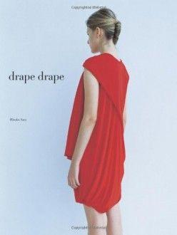 DRAPE DRAPE  Questo è il primo libro della serie DRAPE DRAPE nato dalla Bunka Fashion College in Giappone, scuola di Yohji Yamamoto. Esso comprende 17 disegni alla moda e realizzabili, con istruzioni e schemi che guidano il lettore attraverso il processo di drappeggio facile da seguire passo-passo. #fashion #design #book