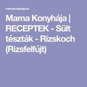 Mama Konyhája   RECEPTEK - Sült tészták - Rizskoch (Rizsfelfújt)
