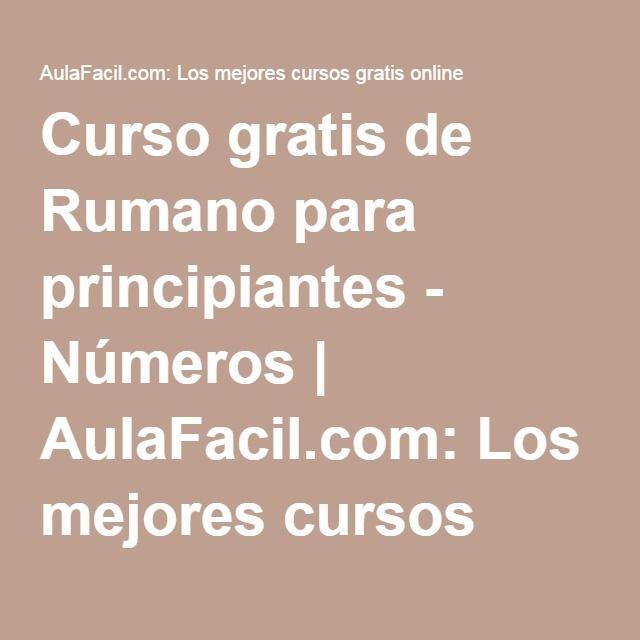 Curso gratis de Rumano para principiantes - Números | AulaFacil.com: Los mejores cursos gratis online