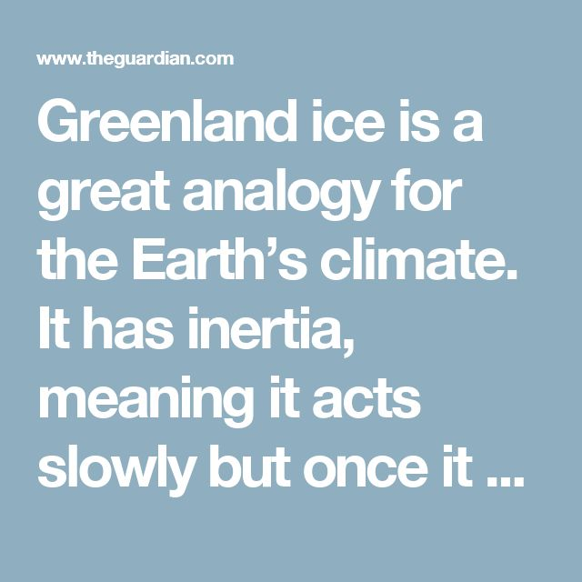 Greenland ice is a great analogy for the Earth's climate. It has inertia, meaning it acts slowly but once it gets going, it's hard to stop. When the Greenland ice sheet starts to go, it may take a while to melt but it is nearly impossible to stop. Predicting how fast this melt will take is interesting from a scientific vantage point but there are also enormous social and economic consequences. Right now, 150 million people live within a meter (3 feet) of today's sea level.   Greenland by…
