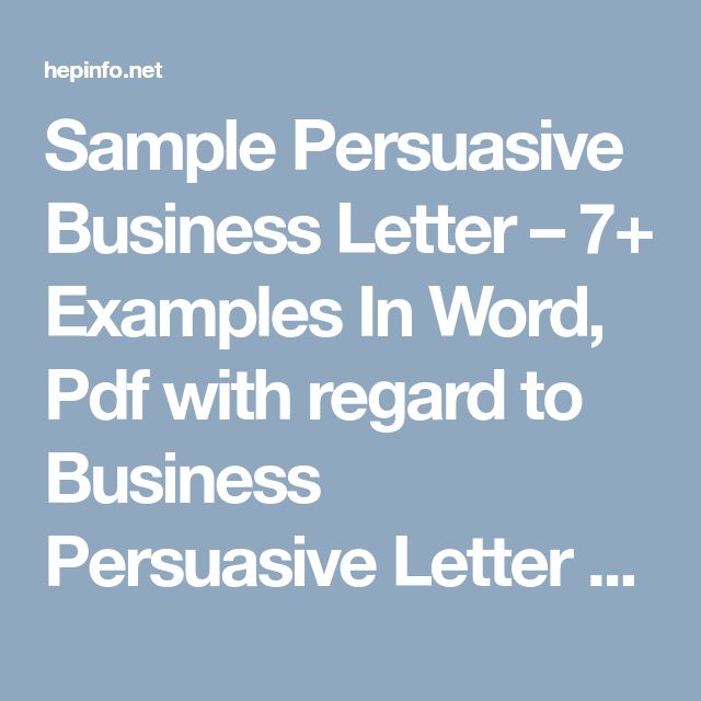persuasive business letter essay Persuasive essay buying  why are businesses so important to a country's economy  an underperforming business may not hire more people, give raises to their.