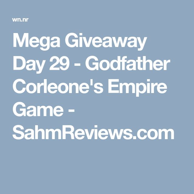 Mega Giveaway Day 29 - Godfather Corleone's Empire Game - SahmReviews.com