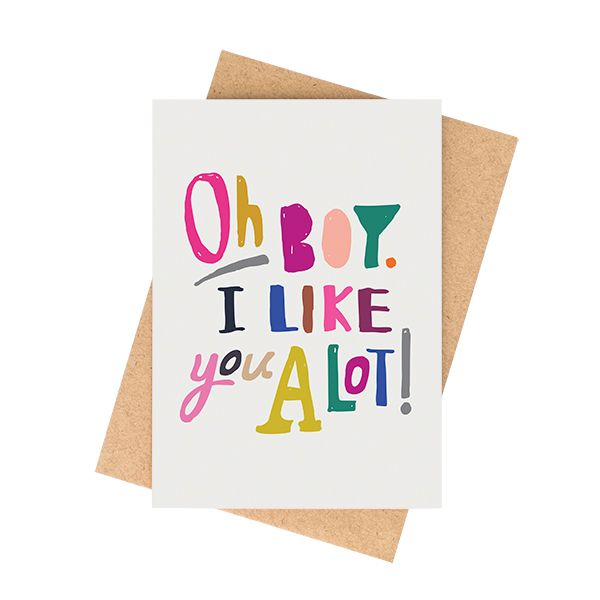 """""""Oh Boy! I Like You Alot."""" cardA6 size (when folded) (5.8 x 4.1 inches) Blank InteriorPrinted on a matte 350 GSM white card packaged in a cello sleeve with a natural 100% recycled paper envelope. The card stock is produced with ECF pulp and is FSC Mix Certified.MA and GRANDY cards are designed and printed in Brisbane, Australia.Your order will be sent in a padded bag via Australia Post. Please allow 5-7 business days for delivery."""