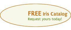 I would SOOOO LOVE a catalog of mini iris's!!!!!!PLEASE!!!!!!!!Brenda G Baker1770 Brock Burris RoadColumbia, KYTHANKYOU SOOOOO VERY MUCH!!!!!!!DWARF IRIS'S