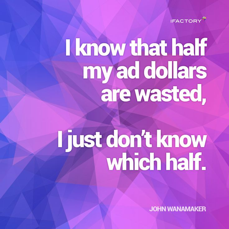 I know that half my ad dollars are wasted, I just don't know which half #ifactory #landingpages #marketing #digitalmarketing