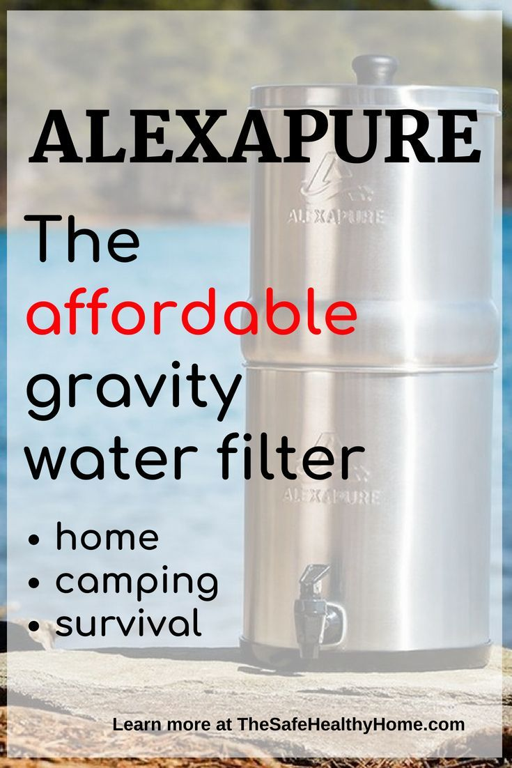 Alexapure Pro The Affordable Gravity Water Filter The Safe Healthy Home Water Filter Water Filters System Countertop Water Filter