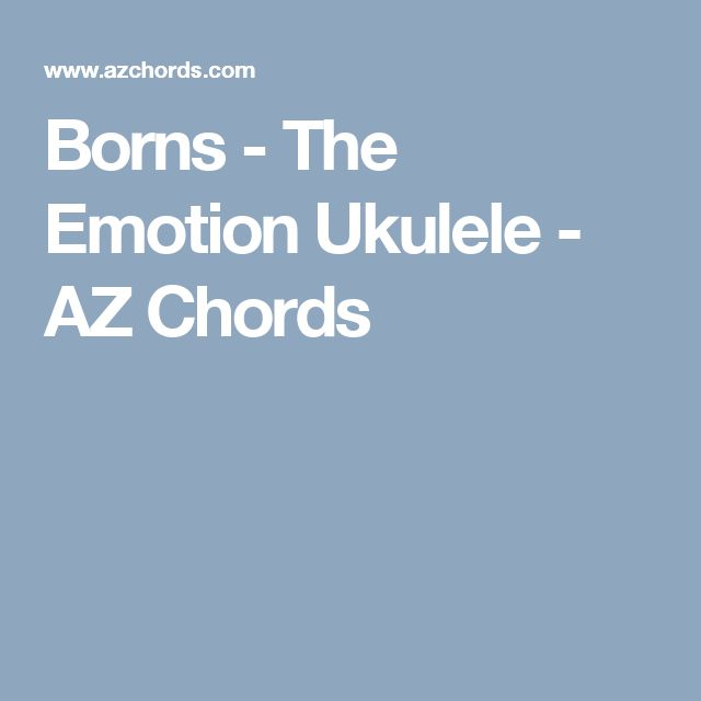 17 best ukulele clubs images on pinterest ukulele music ed and borns the emotion ukulele az chords fandeluxe Image collections