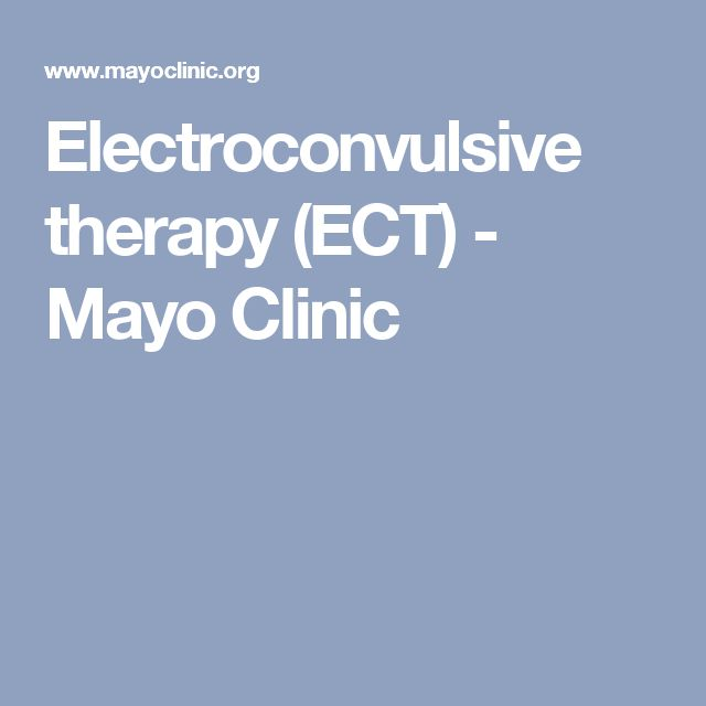 Electroconvulsive therapy (ECT) - Mayo Clinic