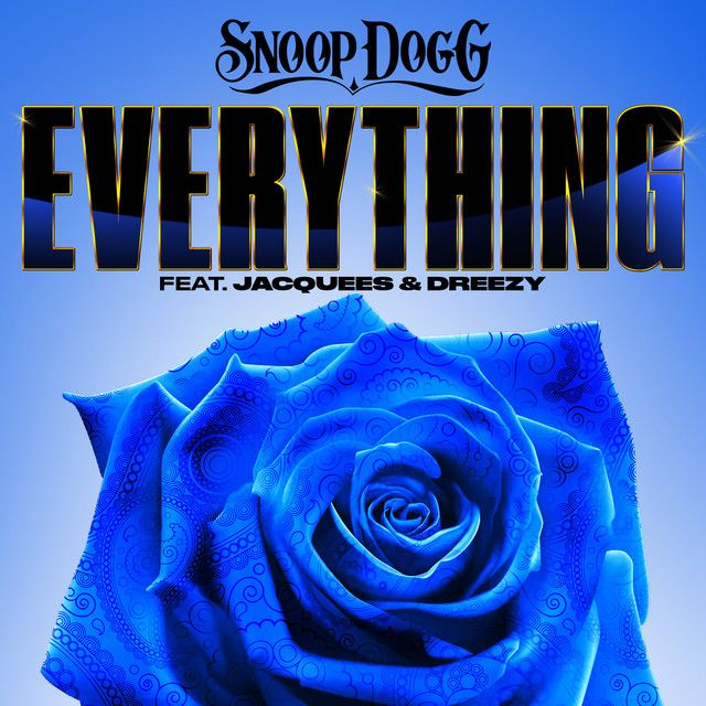 Everything Feat Jacquees Dreezy By Snoop Dogg Jacquees