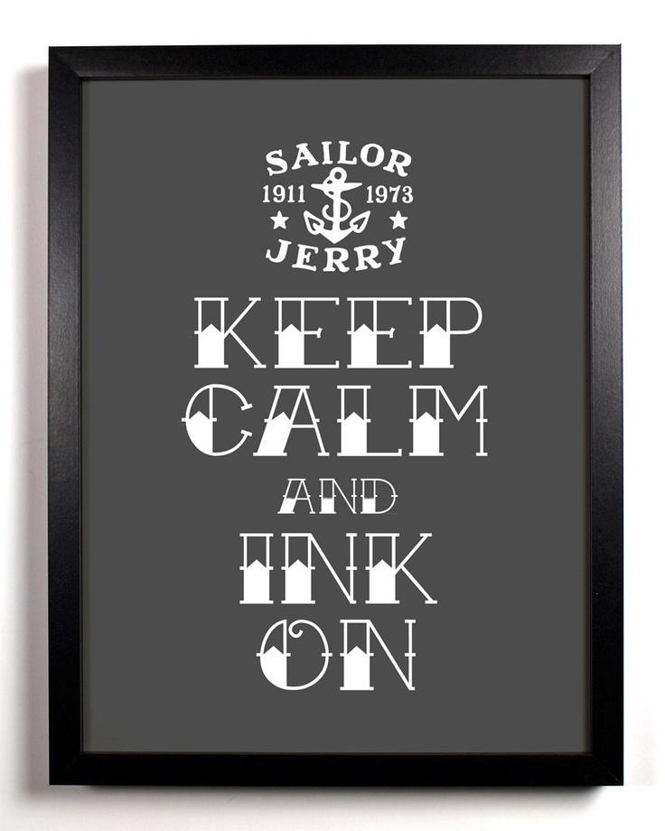 Keep Calm And Ink On (Sailor Jerry) 8 x 10 Print Buy 2 Get 1 FREE Keep Calm Art Keep Calm Poster Keep Calm Print. $8.99, via Etsy.