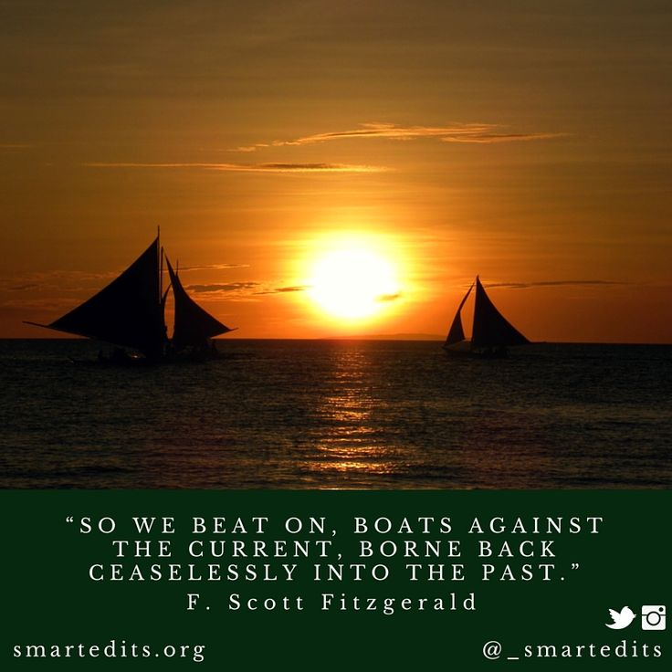 """""""So we beat on, boats against the current, borne back ceaselessly into the past."""" - F. Scott Fitzgerald  #greatgatsby #bookquote #literaryquotes #americanliterature #QOTD #LiteraryQuotes #365Quotes #DailyQuotes #Literature #Reading #Books #WordsofWisdom #WiseWords #BookLove #Book #Novel #Authors #Writers #Inspiration #DailyInspiration #BookNerd #Bookworm"""