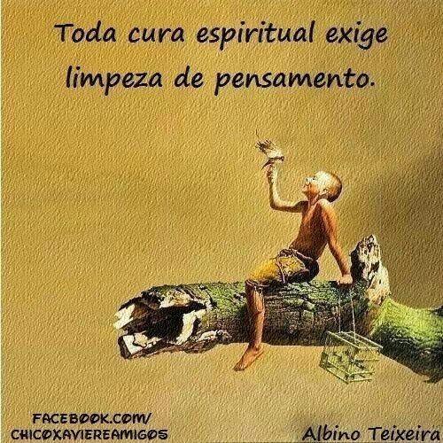Toda cura espiritual exige limpeza de pensamento.