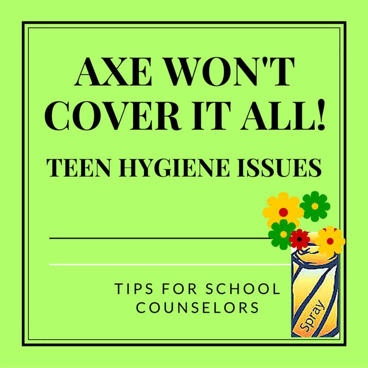 For High School Counselors: Teen Hygiene Issues: Tips for the School Counselor