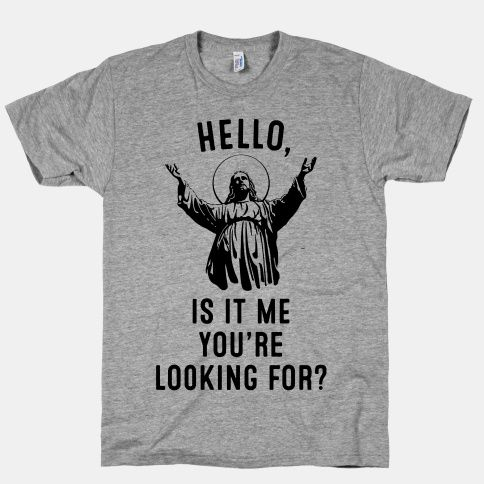 Hello, Is It Me You're Looking For? Jesus Shirt #lol #jesus #lionel richie #camp #church