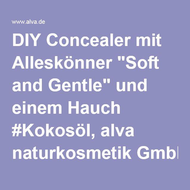 """DIY Concealer mit Alleskönner """"Soft and Gentle"""" und einem Hauch #Kokosöl, alva naturkosmetik GmbH - Wirksame Naturkosmetik höchster Qualität - Preis/Leistung unschalagbar."""