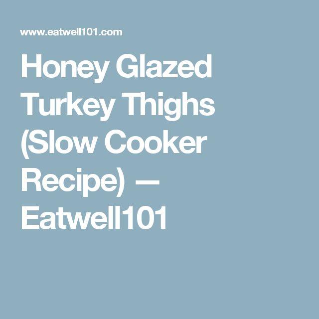 Honey Glazed Turkey Thighs (Slow Cooker Recipe) — Eatwell101
