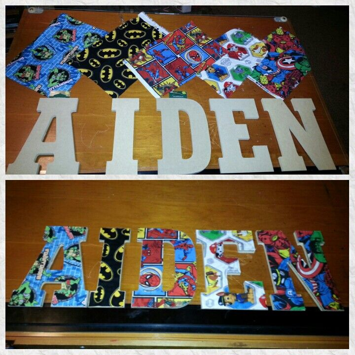 Personalized Name Plate- Made with wooden letters and super hero fabrics. Trace the shape of the letters onto fabric, cut them out, then glue onto letters... (easy peesy)