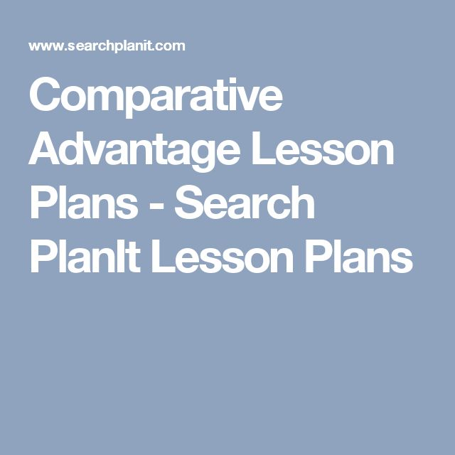 Comparative Advantage Lesson Plans - Search PlanIt Lesson Plans