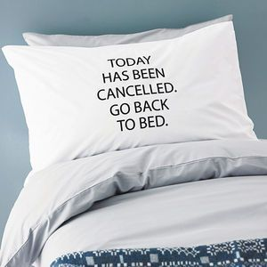 Today Has Been Cancelled' Pillowcase. Make your friend smile with a thoughtful palentine's gift!