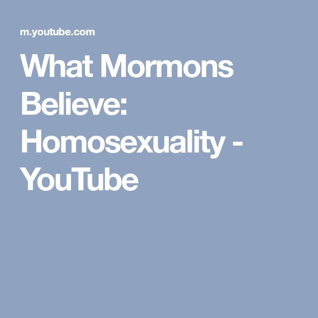 What Mormons Believe: Homosexuality - YouTube