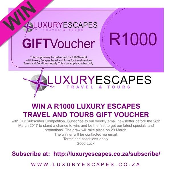 WIN A R1000 LUXURY ESCAPES TRAVEL AND TOURS GIFT VOUCHER with Our Subscriber Competition. Subscribe to our weekly email newsletter before the 28th March 2017 to stand a chance to win; and be the first to get our latest specials and promotions. The draw will take place on 29 March. The winner will be contacted via email. Terms and conditions apply. Good Luck! Subscribe at:  http://luxuryescapes.co.za/subscribe/