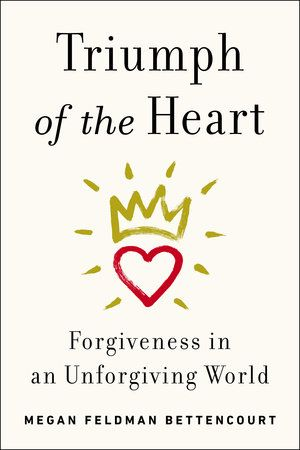"""The mind-blowing story of a man who forgives his son's killer sets the stage for all of the remarkable accounts shared in Triumph of the Heart."" Avery Books' Roshe Anderson recommends  TRIUMPH OF THE HEART by Megan Feldman Bettencourt"
