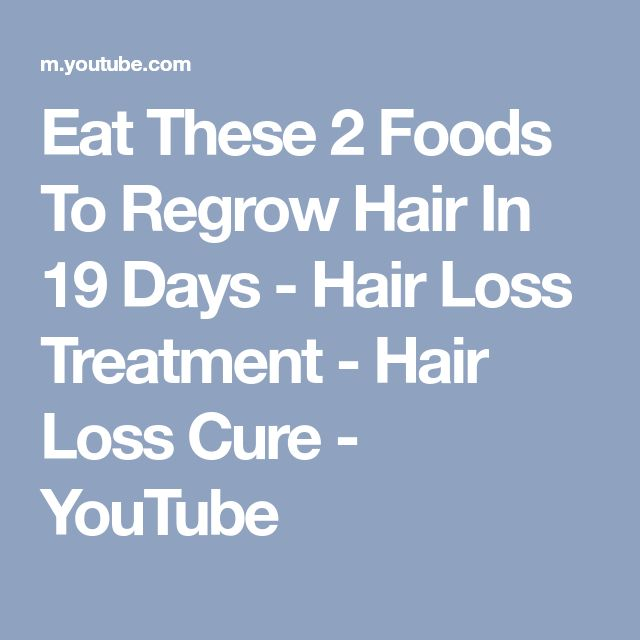 Eat These 2 Foods To Regrow Hair In 19 Days - Hair Loss Treatment - Hair Loss Cure - YouTube