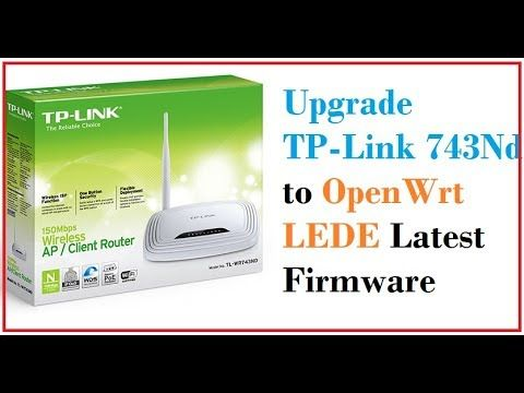 upgrade OpenWRT LEDE to TP Link 743ND V2 | TechTricksZone